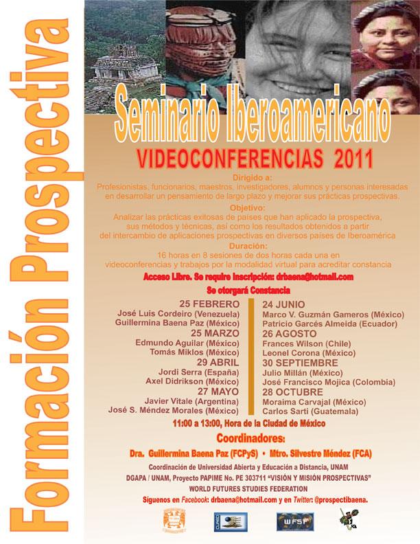 SEMINARIO IBEROAMERICANO DE FORMACIÓN PROSPECTIVA. Videoconferencias 2011