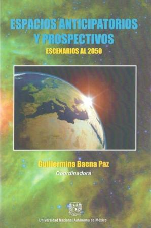 Espacios Anticipatorios y Prospectivos, Escenarios al 2050