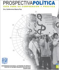 Prospectiva Política. Guía para su comprensión y práctica