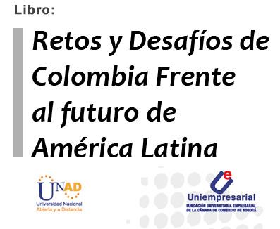 Retos y Desafíos de Colombia Frente al futuro de América Latina