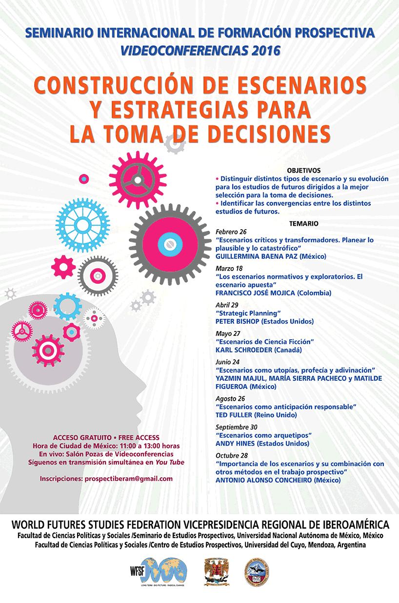 Seminario Internacional de Formación Prospectiva Videoconferencias 2016. Construcción de escenarios y estrategias para la toma de decisiones.