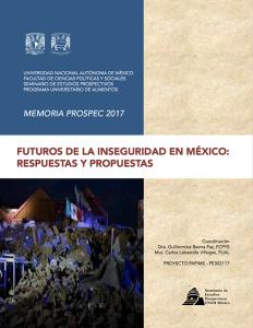 PROSPEC 2017 Futuros de la inseguridad en México: Respuestas y propuestas
